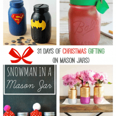 31 days of Christmas Gifting in Mason Jars, 31 amazing and creative Mason Jar DIY ideas
