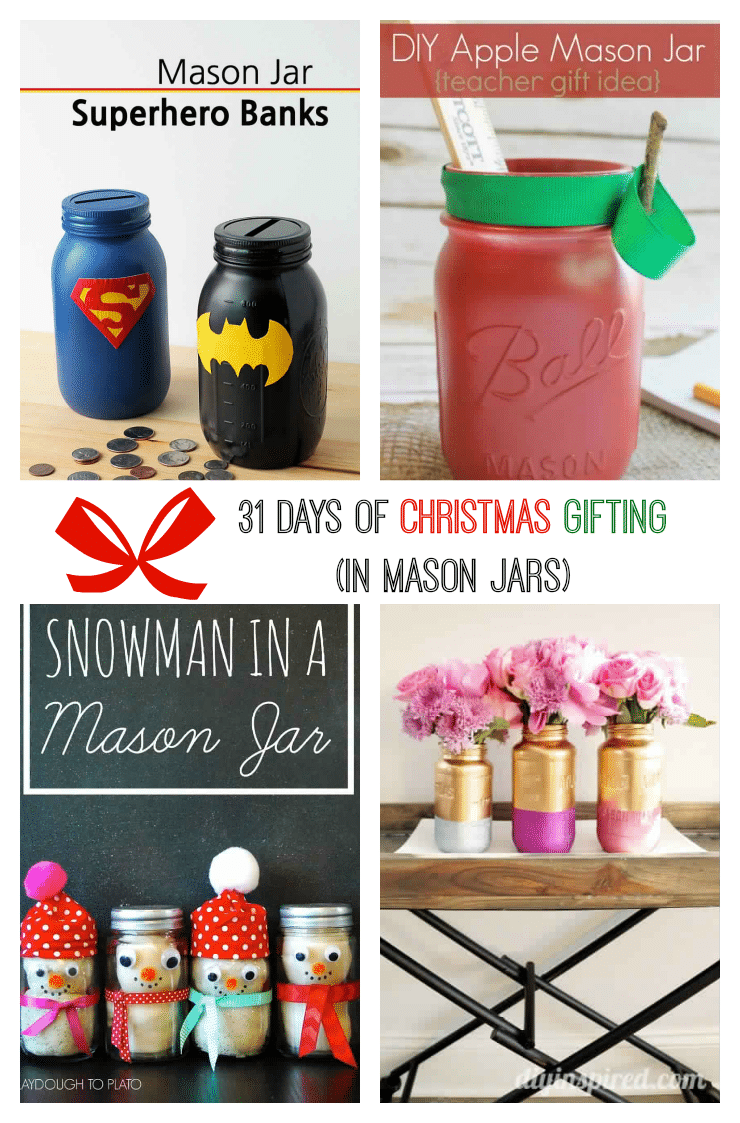 31 Days Of Christmas Gifting In Mason Jars