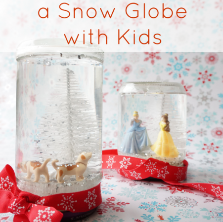 make a snow globe with your kids