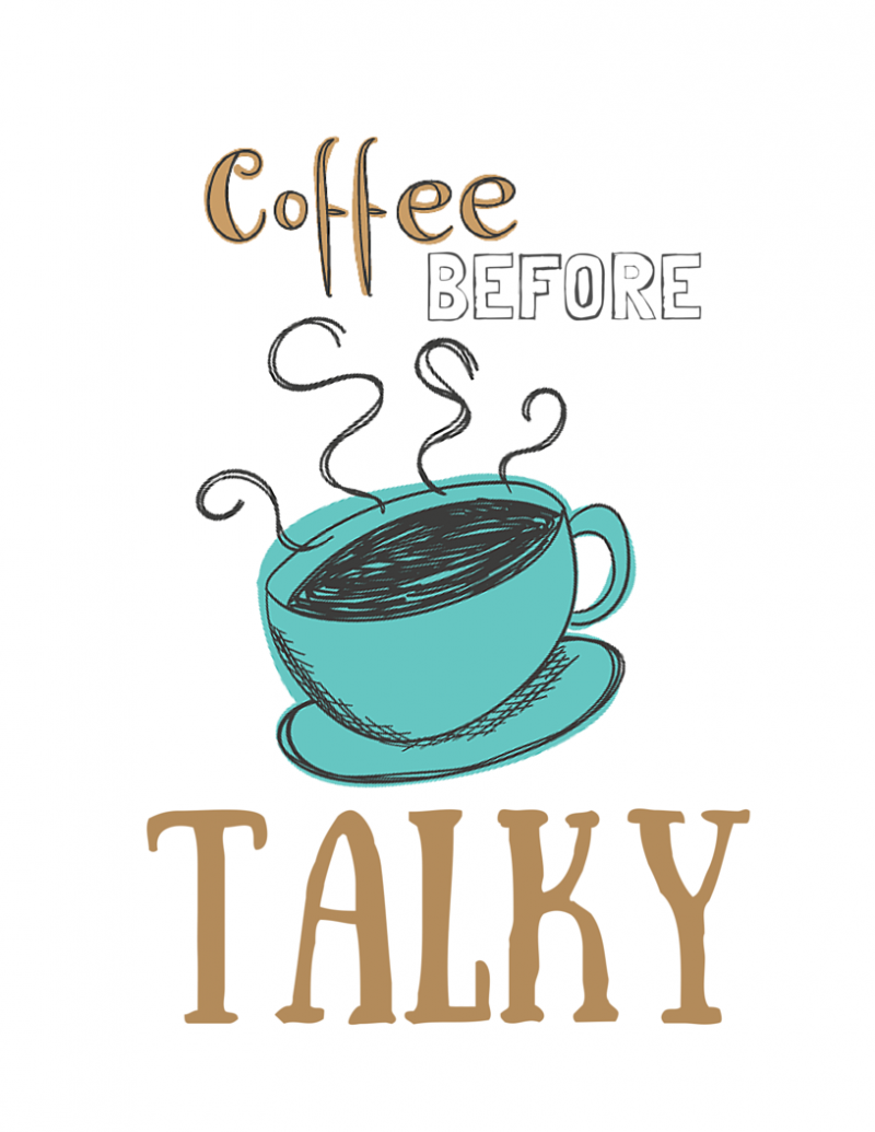 Coffee before Talky printable