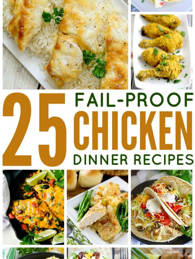 25 Fail Proof Chicken Recipes