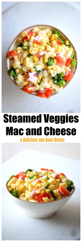 Steamed Veggies Mac and Cheese