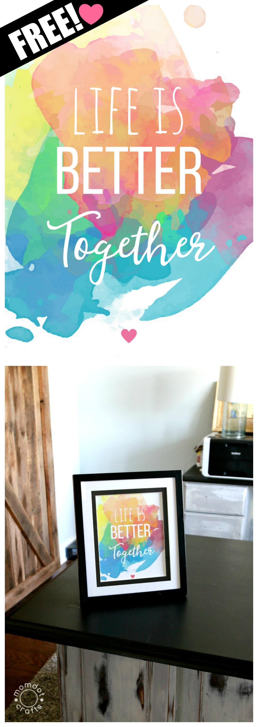 Free Printable for the Home : Water color quote decor LIFE IS BETTER TOGETHER, , just print and frame, perfect for an office or bedroom 8x10