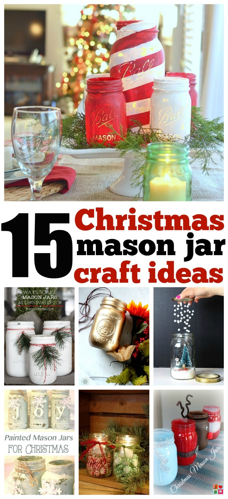 15 Amazing Mason Jar Christmas Crafts and idea inspiration , gifting, centerpieces and more
