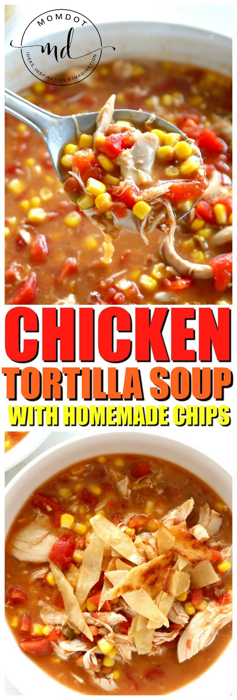 Chicken Tortilla Soup Recipe - An easy creamy recipe with 5 minute homemade chips to top it! Perfect homemade dinner recipe #food #recipe #chicken