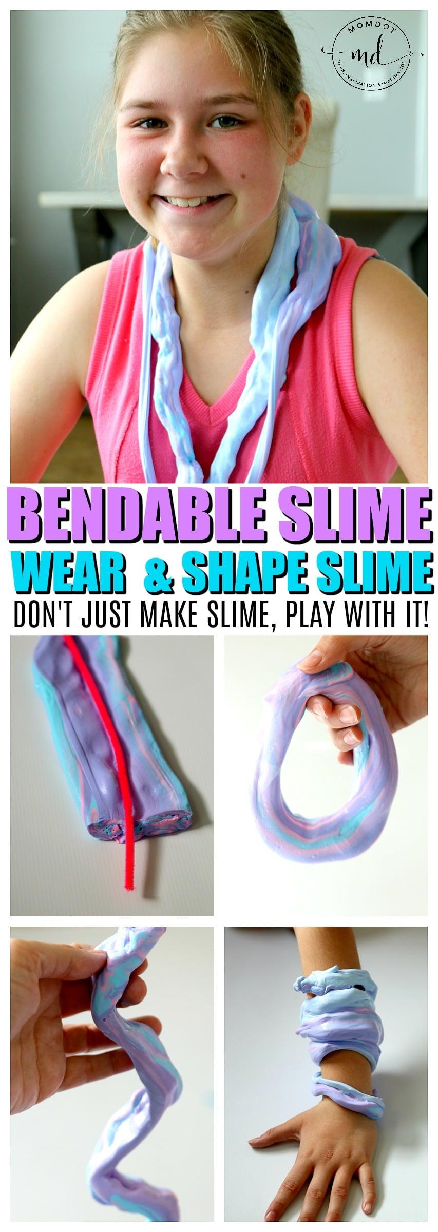 Bendable slime