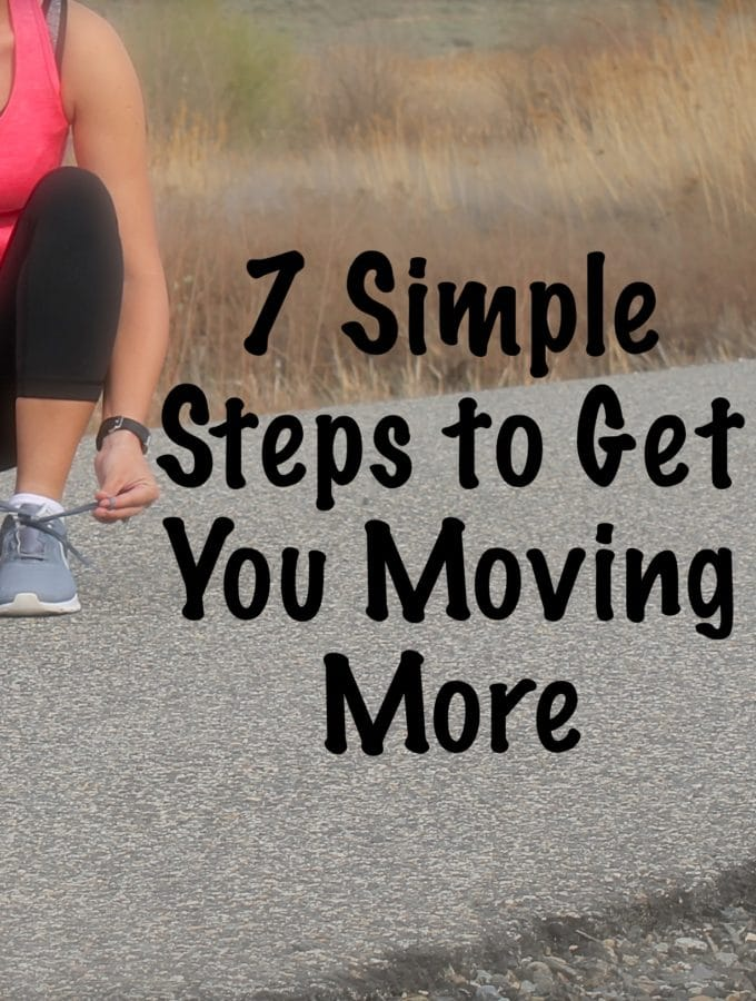 7 Simple Steps to Get You Moving More