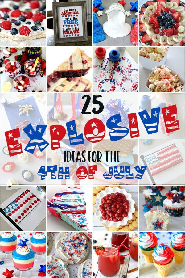 25 Explosive 4th Of July Ideas